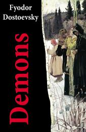 Demons (The Possessed / The Devils) - The Unabridged Garnett Translation
