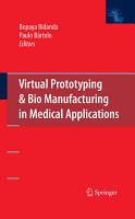 Virtual Prototyping   Bio Manufacturing in Medical Applications PDF