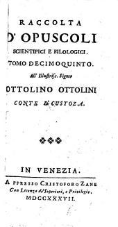 Raccolta D'Opuscoli Scientifici, E Filologici: Volume 15