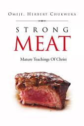 Strong Meat: Mature Teachings Of Christ