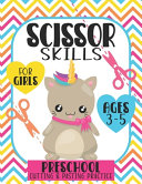 Scissor Skills For Girls Ages 3 5 Book