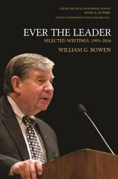 Ever the Leader: Selected Writings, 1995-2016