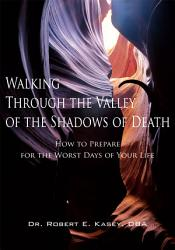 Walking Through The Valley Of The Shadows Of Death Book PDF