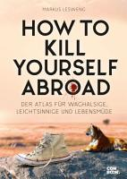 How to Kill Yourself Abroad PDF