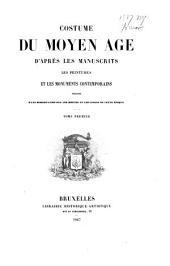 Costume de moyen áge d'après les manuscrits: Volume1