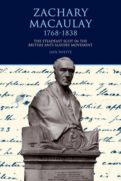 Zachary Macaulay 1768-1838 Pdf Book
