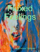Fluxed Feelings