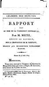 Chambre des députés. Rapport fait au nom de la commission centrale, par M. Metz,... sur la proposition de M. Cazenave, relatif aux contributions illégalement établies