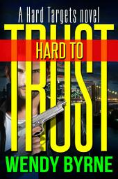 Hard to Trust: Hard Targets book#2