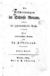 Die Erscheinungen im Schlosse Morano: oder die geheimnissvolle Rache. Ein italienischer Roman, Band 1