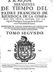 Sermones de tiempo del padre Francisco de Mendoça de la Compañia de Iesus ...