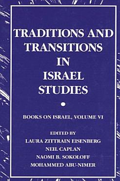 Traditions and Transitions in Israel Studies PDF