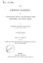 The *Chinese Classics : with a Translation, Critical and Exegetical Notes, Prolegomena, and Copious Indexes: 5.1: Dukes Yin, Hwan, Chwang, Min, He, Wan, Seuen and Ch'ing; and the prolegomena, Volume 2