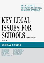 Key Legal Issues for Schools: The Ultimate Resource for School Business Officials, Edition 2