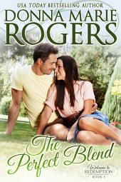 The Perfect Blend: Welcome to Redemption, Book 3