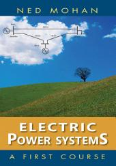 Electric Power Systems: A First Course: A First Course