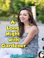 A Long Night With Gardener