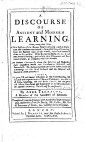 "A Discourse of Ancient and Modern Learning. ... [Being a translation of the preface prefixed to Terrasson's""Dissertation critique sur l'Iliade.""] Translated from the French [by F. Brerewood]; with ... improvements and authorities from Dr. Bently, Mr. Collier, Mr. Rosel Beaumon, etc"