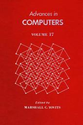 Advances in Computers: Volume 17