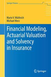 Financial Modeling  Actuarial Valuation and Solvency in Insurance PDF