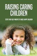 Raising Caring Children