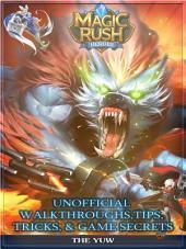 Magic Rush Heroes Unofficial Walkthroughs, Tips, Tricks & Game Secrets