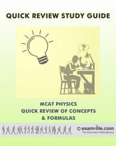 MCAT Physics Quick Review of Concepts and Formulas: Study review notes for students preparing for the MCAT