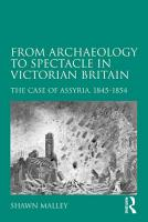 From Archaeology to Spectacle in Victorian Britain PDF