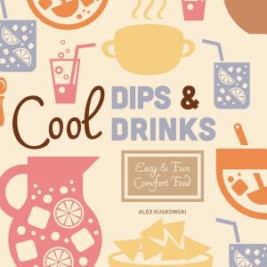 Cool Dips   Drinks  Easy   Fun Comfort Food Book