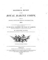 An historical review of the Royal marine corps, from its original institution down to the present era, 1803 ...