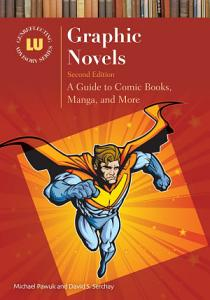 Graphic Novels  A Guide to Comic Books  Manga  and More  2nd Edition PDF