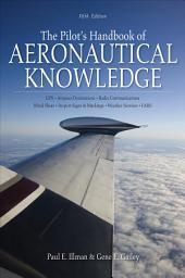 The Pilot's Handbook of Aeronautical Knowledge, Fifth Edition: Edition 5