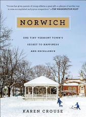 Norwich: One Tiny Vermont Town's Secret to Happiness and Excellence