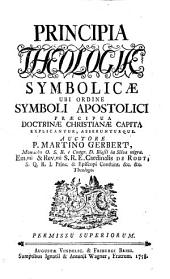 Symbolicae Ubi Ordine Symboli Apostolici. Praecipua Doctrinae Christianae Capita Explicantur, Asserunturque: 2