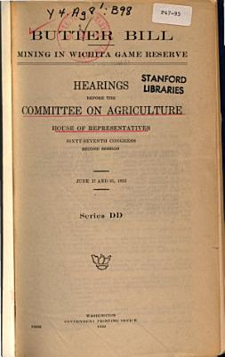 Butter Bill Mining In Wichita Game Reserve Hearings Before 67 2 June 17 And 21 1922