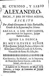 El curioso y sabio Alexandro: fiscal y juez de vidas agenas