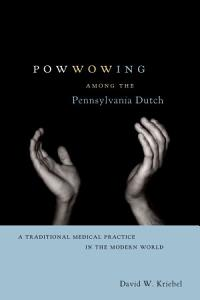 Powwowing Among the Pennsylvania Dutch PDF