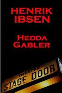 Henrik Ibsen - Hedda Gabler