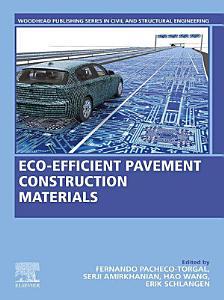 Eco efficient Pavement Construction Materials