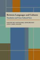 Between Languages and Cultures: Translation and Cross-Cultural Texts