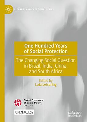 One Hundred Years of Social Protection