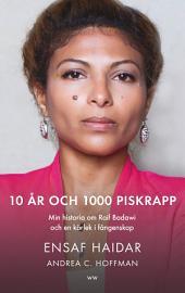 10 år och 1000 piskrapp: Min historia om Raif Badawi och en kärlek i fångenskap