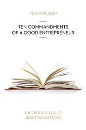 TEN COMMANDMENTS OF A GOOD ENTREPRENEUR