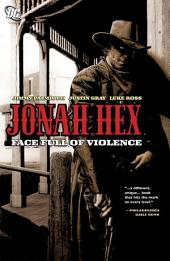 Jonah Hex: Face Full of Violence: Volume 1, Issues 1-6