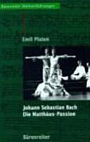 Johann Sebastian Bach  Die Matth  us Passion PDF