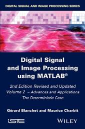 Digital Signal and Image Processing using MATLAB, Volume 2: Advances and Applications: The Deterministic Case, Edition 2