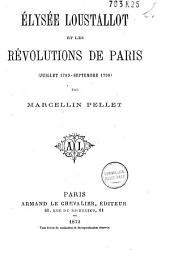 Élysée Loustallot et les Révolutions de Paris (juillet 1789-septembre 1790)