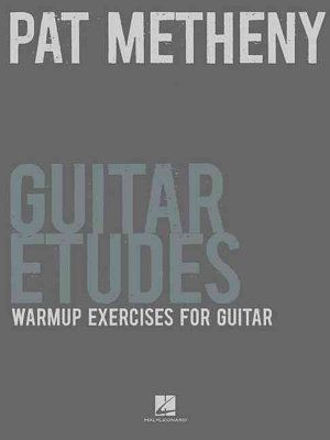 Pat Metheny Guitar Etudes Music Instruction