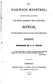 The Norwich Minstrel, Containing Several Hundred of the Most Admired and Approved Songs, Interspersed with Select and Original Poetry
