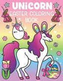 Unicorn Easter Coloring Book: A Magical Easter Unicorn Activity for All Ages! Includes Funny Easter Quotes and 30 Cute Coloring Pages